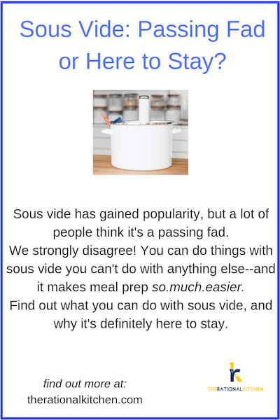 Sous Vide: Passing Fad or Here to Stay?