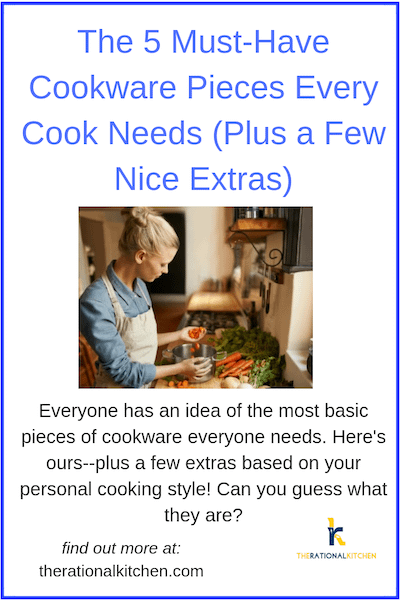 5 Must Have Cookware Pieces (Plus a Few Nice Extras)